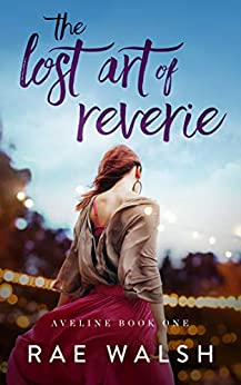 The Lost Art of Reverie: (Aveline Book 1) by [Rae Walsh]
