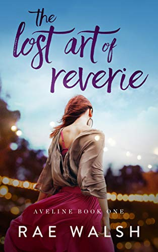 The Lost Art Of Reverie: by Walsh, Rae ebook deal