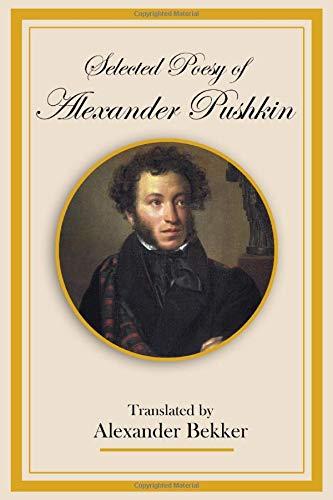 Selected Poesy of Alexander Pushkin: Translated by Alexander Bekker