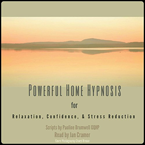 Powerful Home Hypnosis for Relaxation, Confidence and Stress Reduction audiobook cover art
