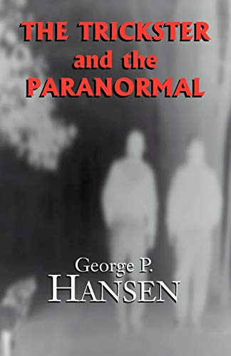Compare Textbook Prices for The Trickster and the Paranormal 1st Printing Edition ISBN 9781401000820 by Hansen, George P