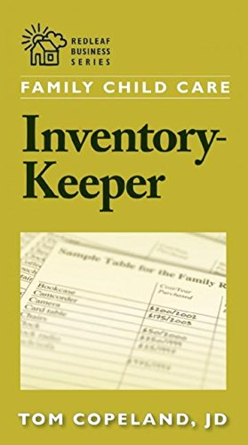 Family Child Care Inventory Keeper The Complete Log For Depreciating And Insuring Your Property Redleaf Business Series