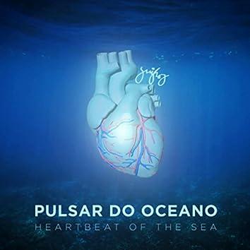Pulsar do Oceano (Heartbeat of the Sea)