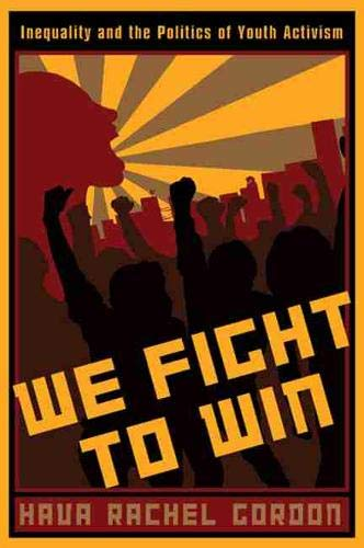 We Fight To Win: Inequality and the Politics of Youth...