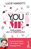 You & Me - Un guide pratique au service de l'amour. Communication. Vie à deux. Sexo. Engagement.