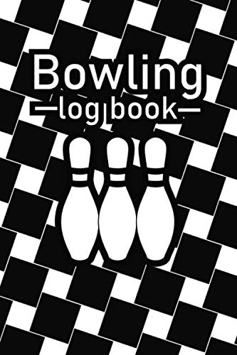 Bowling Log Book: Bowling Score tracking log to write down Date, Location, Ball, Lane, Shoes, Player, final Score for Bowling Lovers