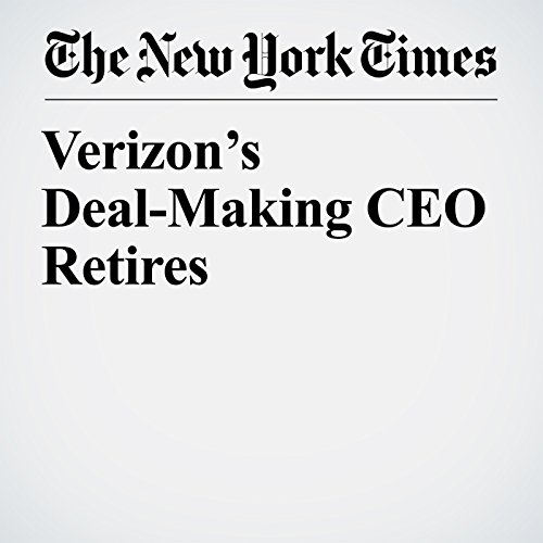Verizon's Deal-Making CEO Retires copertina