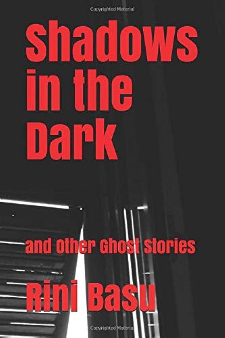 一エンジニアホールShadows in the Dark: and Other Ghost Stories