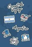 Carnet de Voyage Argentine: Journal de Voyage | 106 pages, 15,24 cm x 22,86 cm | Pour vous accompagner durant votre séjour