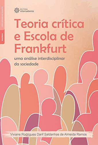 Teoria crítica e Escola de Frankfurt: uma análise interdisciplinar da sociedade