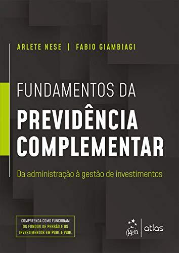 Fundamentos da Previdência Complementar: Da Administração à Gestão de Investimentos