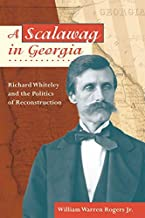 A Scalawag in Georgia: Richard Whiteley and the Politics of Reconstruction