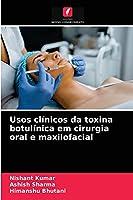 Usos clínicos da toxina botulínica em cirurgia oral e maxilofacial