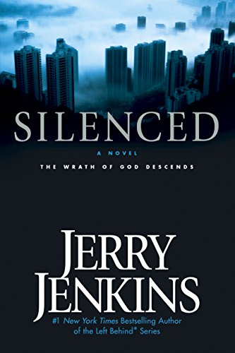 Silenced: The Wrath of God Descends (The Soon Trilogy Book 2) by [Jerry B. Jenkins]