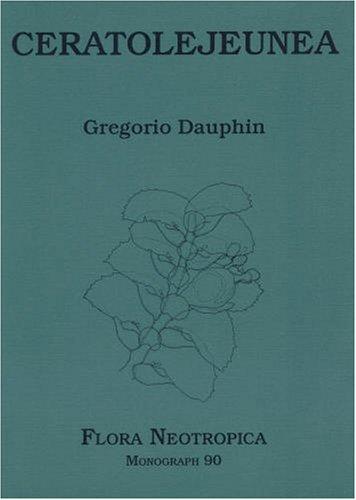 Ceratolejeunea (Flora Neotropica Monograph, Band 90)
