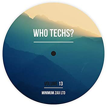 Who Techs? Volume 13
