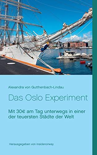 Das Oslo Experiment: Mit 30€ am Tag unterwegs in einer der teuersten Städte der Welt: Mit 30EUR am Tag unterwegs in einer der teuersten Städte der Welt