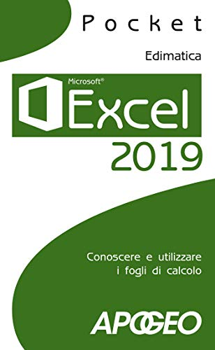 Excel 2019: Conoscere e utilizzare i fogli di calcolo