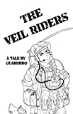 The Veil Riders: A Tale By Guardbro (English Edition)