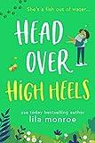 Head Over High Heels: A Romantic Comedy