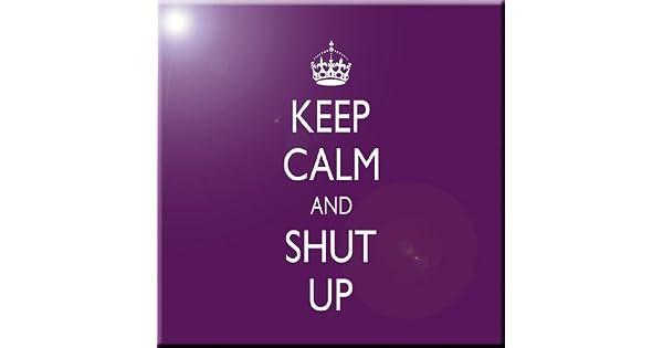 Rikki Knight Keep Calm and Shut Up-Violet Color Design Ceramic Art Tile 8 x 8