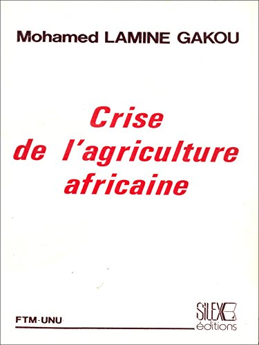 Crise de l'agriculture africaine (Recherches africaines) (French Edition)