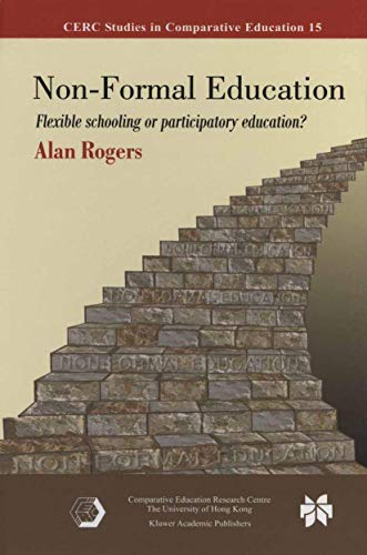 Compare Textbook Prices for Non-Formal Education: Flexible Schooling or Participatory Education? CERC Studies in Comparative Education 2005 Edition ISBN 9780387246369 by Rogers, Alan