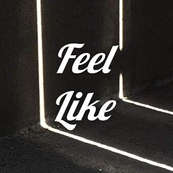 Feel Like