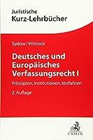 Deutsches und Europaeisches Verfassungsrecht I: Prinzipien, Institutionen, Verfahren