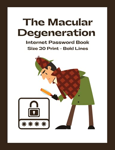 The Macular Degeneration Internet Password Book: Large Print - Bold Lines   A Simple Password Book for Those with Macular Degeneration or Low Vision (Macular Degeneration Books for Daily Living)
