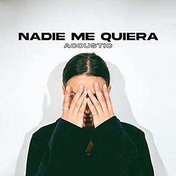 Nadie Me Quiera (Acoustic)