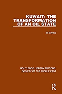 Kuwait: the Transformation of an Oil State (Routledge Library Editions: Society of the Middle East) (English Edition)