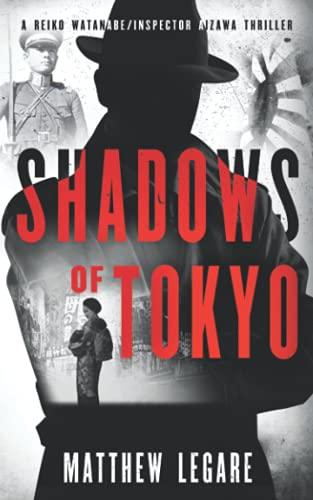 Shadows of Tokyo: A Reiko Watanabe / Inspector Aizawa Thriller (Reiko Watanabe/Inspector Aizawa)