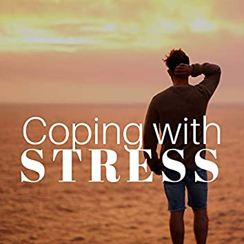 Coping with Stress - Relaxing Music