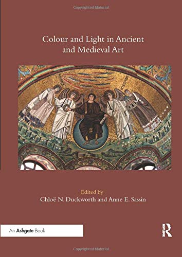 Compare Textbook Prices for Colour and Light in Ancient and Medieval Art 1 Edition ISBN 9780367432812 by Duckworth, Chloë N.,Sassin, Anne E.