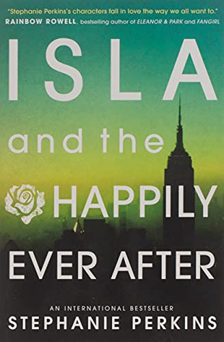 Isla and the Happily Ever After (Anna and the French Kiss)