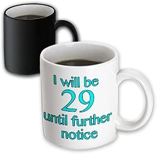 3dRose 212366_3 I I Will Be 29 Until Further Notice, Red Mug 11oz