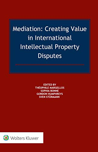 Mediation: Creating Value in International IP Disputes (English Edition)