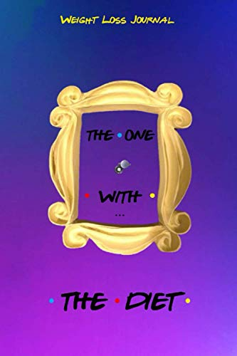 THE ONE WITH THE DIET Weight Loss Journal: Cute Purple Cover – 12 Week Food Diet Planner and Exercise Fitness Tracker – 90 Days of Detox to Fast Slim Down for Best Friends Men and Women