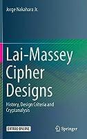 Lai-Massey Cipher Designs: History, Design Criteria and Cryptanalysis