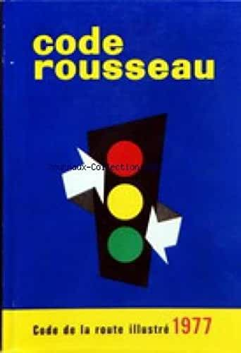 CODE ROUSSEAU du 01/01/1977 - CODE DE LA ROUTE ILLUSTRE 1977