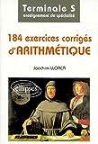 184 exercices corrigés d'arithmétique, terminale S - Enseignement de spécialité