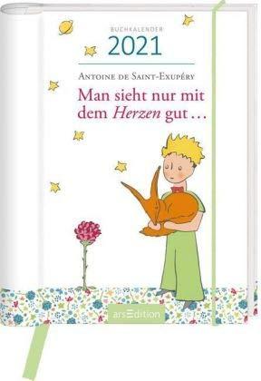 Man sieht nur mit dem Herzen gut - Der kleine Prinz - Kalenderbuch A6 - Kalender 2021 - arsEdition-Verlag - Taschenkalender mit Zitaten - Eine Woche auf zwei Seiten - 12,4 cm x 15,4 cm