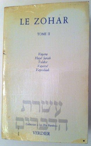 Le Zohar, tome 2 : Vayera - Hayé Sarah - Toldot - Vayetsé - Vayichlah