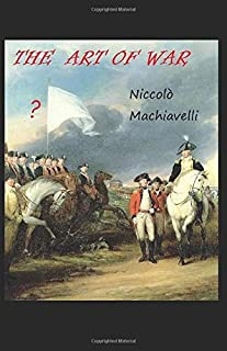 The Art of War (Seven Books) (Colleted Works by Niccolò Machiavelli)
