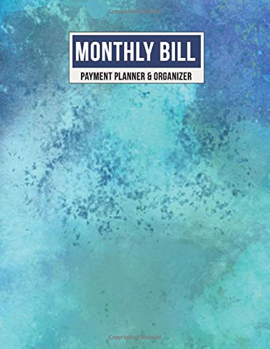 Monthly Bill Payment Planner & Organizer: Weekly Budget Expense Tracker Journal Notebook | Perfect Home Budgeting Record (Marine Watercolor Blues, Band 1)