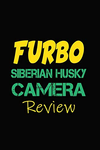 Furbo Siberian Husky Camera Review: Blank Lined Journal for Dog Lovers, Dog Mom, Dog Dad and Pet Owners