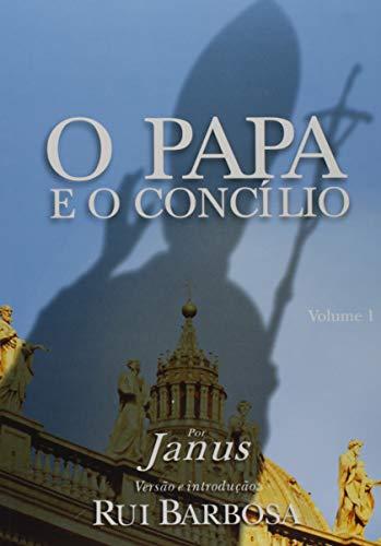 O Papa e o Concílio - Volume 1