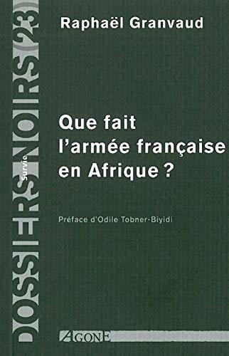 Que fait l'armée française en Afrique ?
