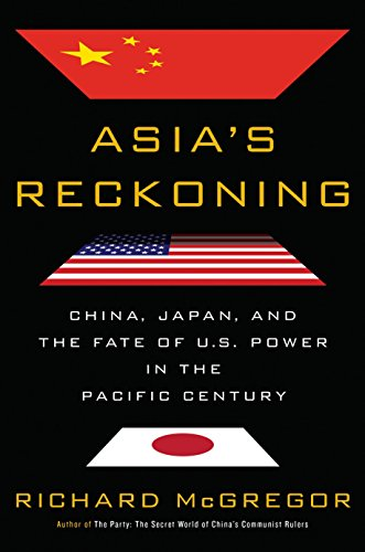 Image of Asia's Reckoning: China, Japan, and the Fate of U.S. Power in the Pacific Century